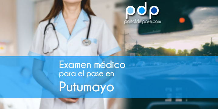 Examen médico para licencia de conducir en Putumayo