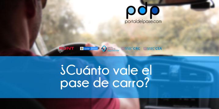 ¿Cuánto vale el pase de carro?